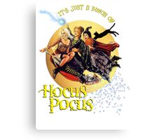 It's just a bunch of Hocus Pocus Canvas Print
