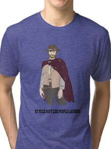 My Mule Don't Like People Laughing Tri-blend T-Shirt