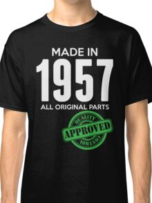 Made In 1957 All Original Parts - Quality Control Approved Classic T-Shirt
