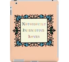 Notoriously Insensitive Lover iPad Case/Skin