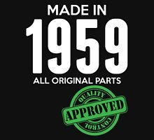 Made In 1959 All Original Parts - Quality Control Approved Unisex T-Shirt