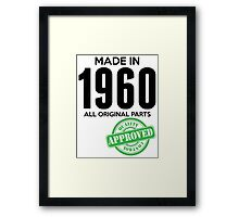 Made In 1960 All Original Parts - Quality Control Approved Framed Print