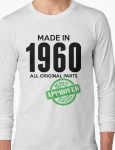 Made In 1960 All Original Parts - Quality Control Approved Long Sleeve T-Shirt
