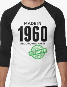 Made In 1960 All Original Parts - Quality Control Approved Men's Baseball ¾ T-Shirt