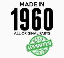 Made In 1960 All Original Parts - Quality Control Approved Unisex T-Shirt