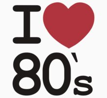 I Love 80s by cpinteractive