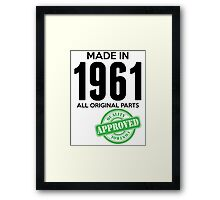 Made In 1961 All Original Parts - Quality Control Approved Framed Print