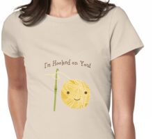 I'm Hooked on you Womens Fitted T-Shirt