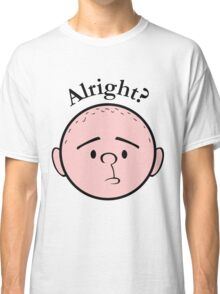 Alright? - Pilkology Classic T-Shirt