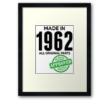 Made In 1962 All Original Parts - Quality Control Approved Framed Print