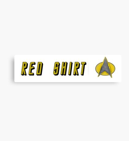 EXPENDABLE RED SHIRT STAR TREK Canvas Print