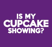 Is my cupcake showing? by onebaretree