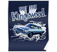 NOT THE KINGSWOOD! POSTER Poster