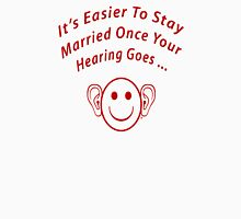 Hearing Goes With Marriage T-Shirt