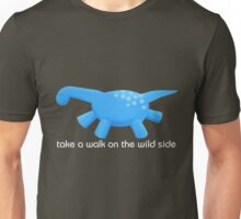Take a walk on the wild side Unisex T-Shirt