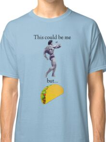 This Could Be Me but... Tacos Classic T-Shirt