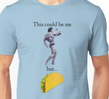 This Could Be Me but... Tacos Unisex T-Shirt
