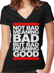 Bad Meaning Good Women's Fitted V-Neck T-Shirt
