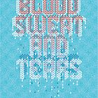 Blood, Sweat and Tears by Ashleigh Barron