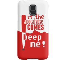If the Apocalypse Comes Beep Me Samsung Galaxy Case/Skin