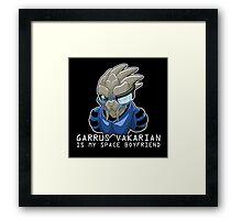 Garrus Is My Space Boyfriend Framed Print
