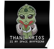Thane Is My Space Boyfriend Poster