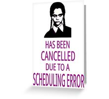 Wednesday Has Been Cancelled Greeting Card