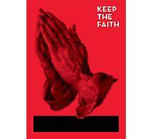 Keep The Faith Photographic Print