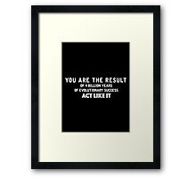 ACT LIKE IT Framed Print