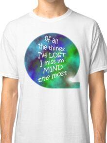 i miss my mind Classic T-Shirt