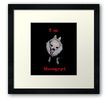 I'm Hungry! Framed Print