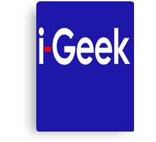 i-Geek Cool Shirt Top Design T Canvas Print