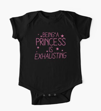 Being a PRINCESS is EXHAUSTING One Piece - Short Sleeve