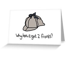 Deerstalker hat - Why has it got two fronts? Greeting Card