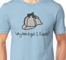 Deerstalker hat - Why has it got two fronts? Unisex T-Shirt