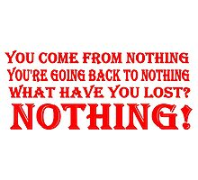 You Come From Nothing T Shirts, Stickers and Other Gifts Monty Python's Photographic Print