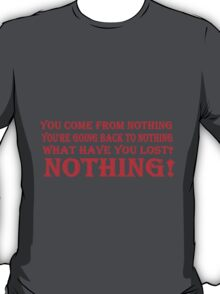 You Come From Nothing T Shirts, Stickers and Other Gifts Monty Python's T-Shirt
