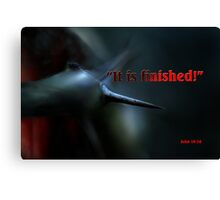IT IS FINISHED Canvas Print