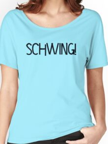 Schwing! by Chillee Wilson Women's Relaxed Fit T-Shirt