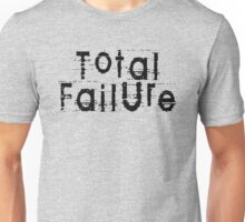 Total Failure by Chillee Wilson Unisex T-Shirt