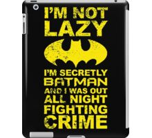 Batman Quote Im Not Lazy iPad Case/Skin