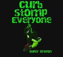 Super Dragon - Curb Stomp Everyone Unisex T-Shirt