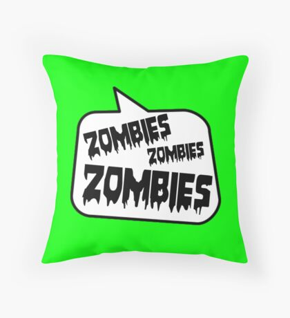 ZOMBIES ZOMBIES ZOMBIES SPEECH BUBBLE by Zombie Ghetto Throw Pillow