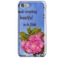 Everything Is Beautiful In It's Time iPhone Case/Skin