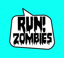 RUN! ZOMBIES SPEECH BUBBLE by Zombie Ghetto by ZombieGhetto