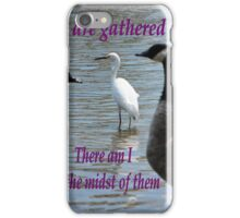 Matthew 18:20 iPhone Case/Skin