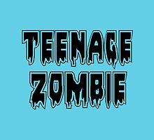 TEENAGE ZOMBIE by Zombie Ghetto by ZombieGhetto