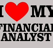 I LOVE MY FINANCIAL ANALYST by fancytees