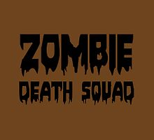 ZOMBIE DEATH SQUAD by Zombie Ghetto by ZombieGhetto