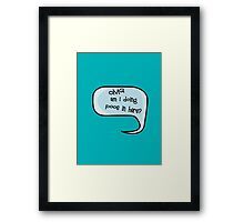 Pregnancy Message from Baby - OMG Am I Doing Poos in Here? by Bubble-Tees.com Framed Print